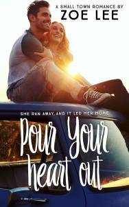 Pour Your Heart Out by Zoe Lee